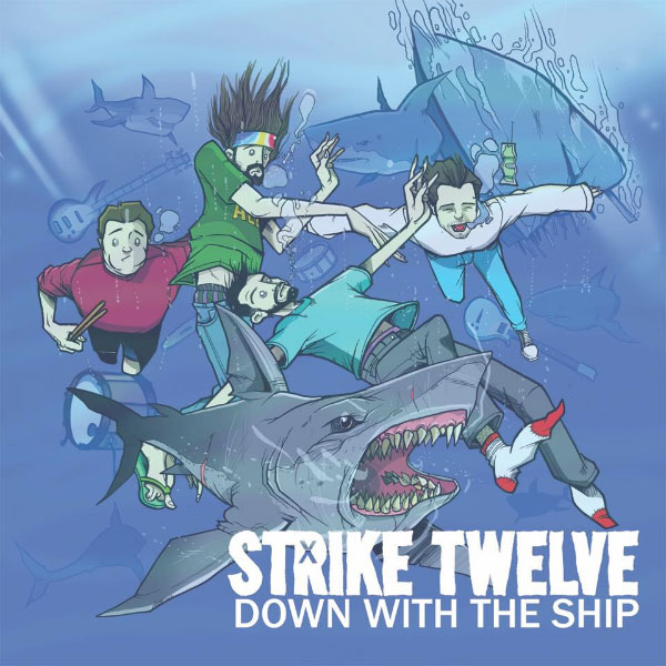 "Strike Twelve stream new album ""Down With The Ship"""