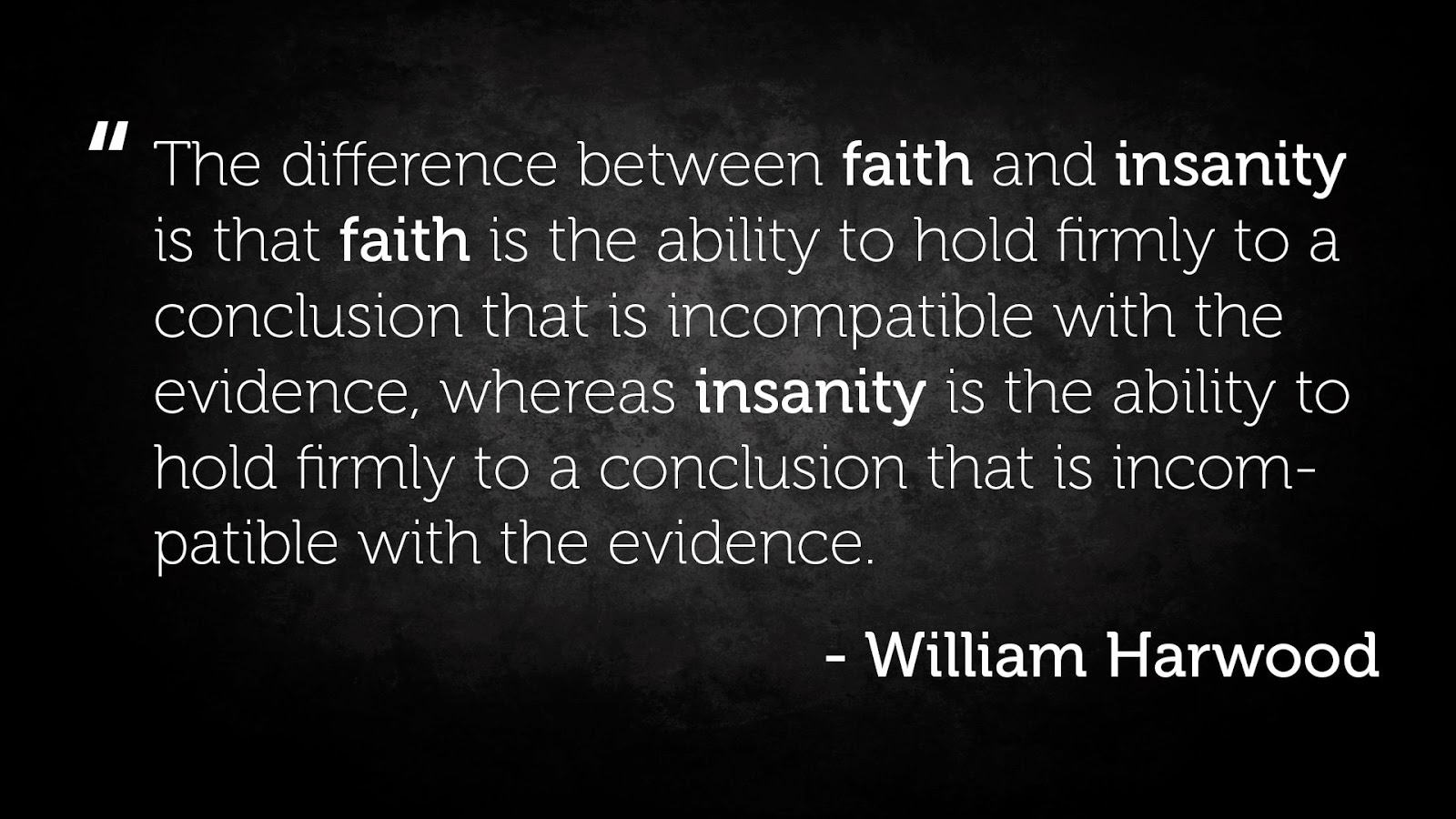 Funny Faith Insanity Difference William Harwood Quote