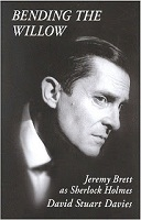 Jeremy Brett Sherlock Holmes Bending the Willow book review recap blog David Stuart Davies