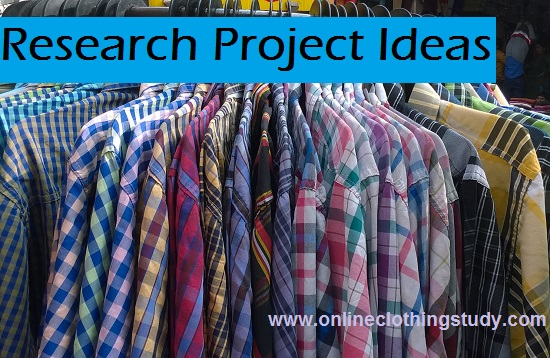 Research project ideas for apparel and fashion students