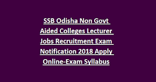 SSB Odisha Non Govt Aided Colleges Lecturer Jobs Recruitment Exam Notification 2018 Apply Online-Exam Syllabus