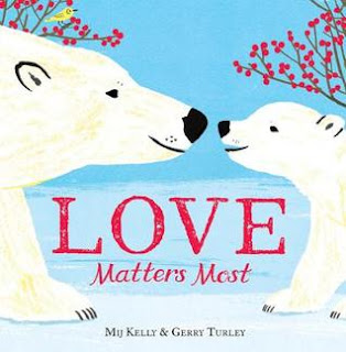 Love Matters Most by Mij Kelly and Gerry Turley