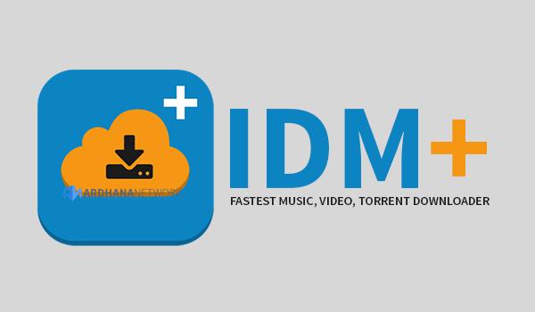 IDM+: Fastest Music, Video, Torrent Downloader V9.4
