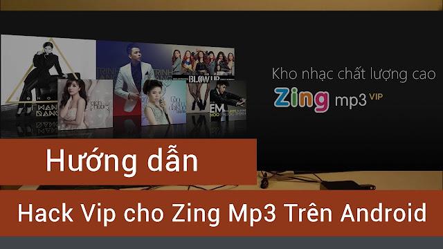 Hack Zing MP3 VIP Vĩnh Viễn Cho Android No Root