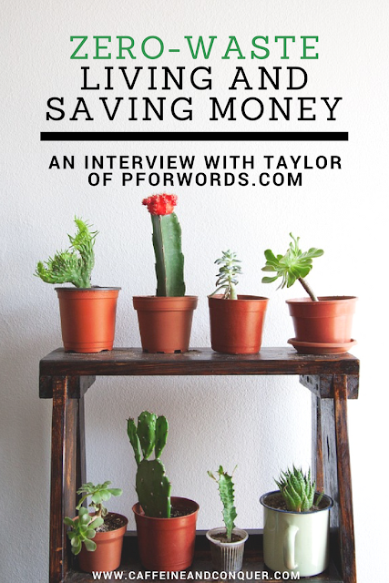 Pinnable image: Zero Waste Living and Saving Money - An Interview with Taylor of PFORWORDS.COM