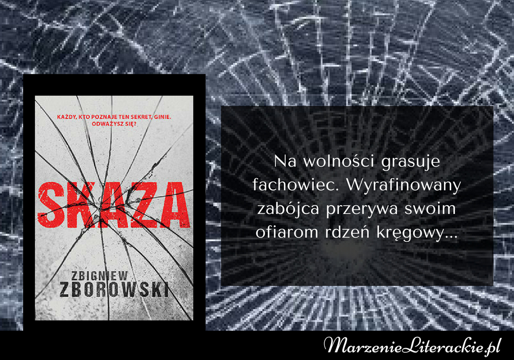 Zbigniew Zborowski - Skaza | Na wolności grasuje fachowiec. Wyrafinowany zabójca przerywa swoim ofiarom rdzeń kręgowy... [PRZEDPREMIEROWO]