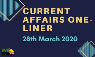 Current Affairs One-Liner: 28th March 2020