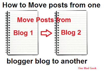 How to Move posts from one blogger blog to another