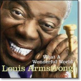 Song Of The Day: Louis Armstrong - What A Wonderful World