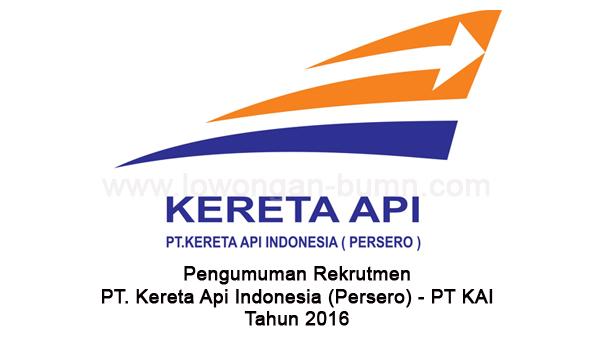 Pengumuman Rekrutmen PT. Kereta Api Indonesia (Persero) - PT KAI Tahun 2016