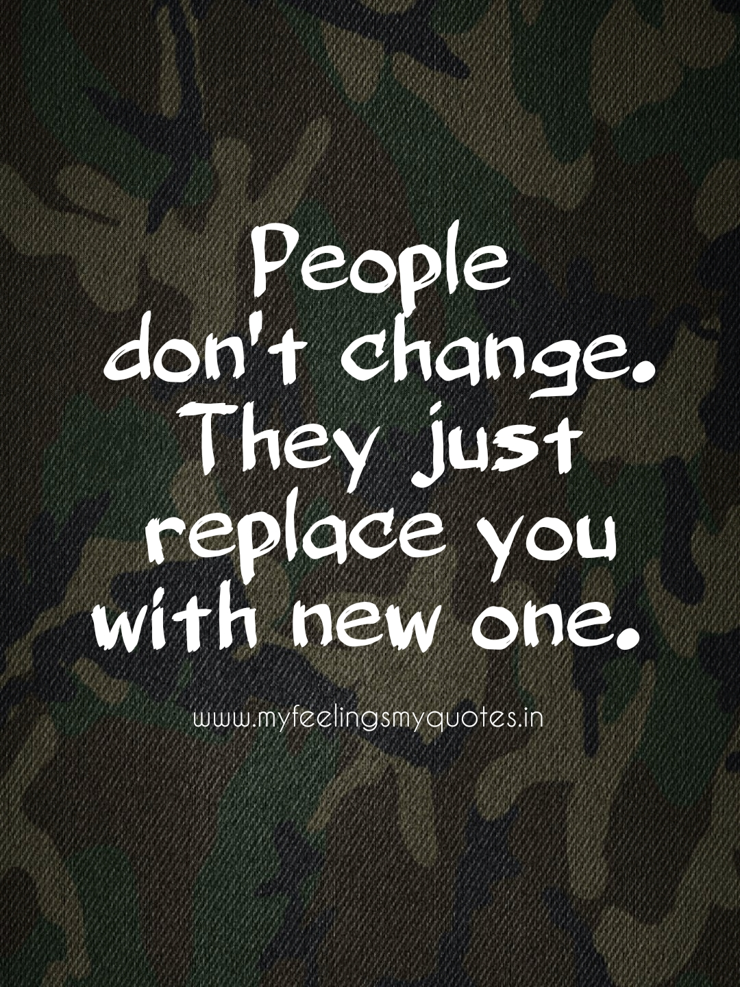 People Dont Change My Feelings My Quotes