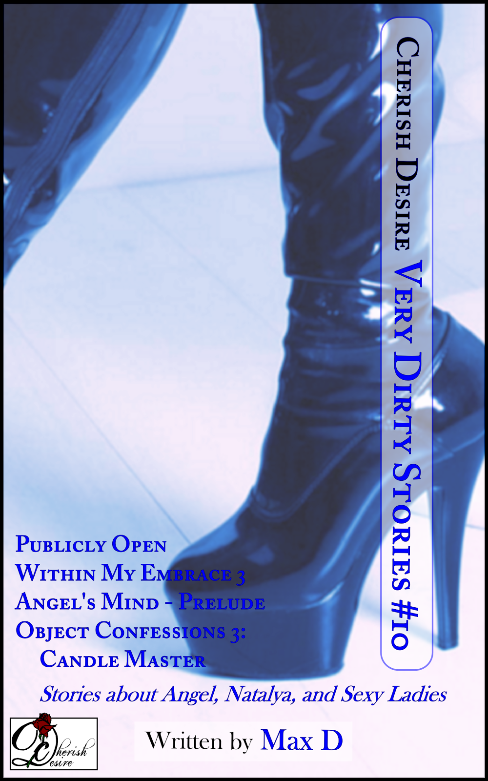 Cherish Desire: Very Dirty Stories #10, Max D, erotica