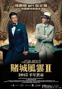 Sòng Bạc Ma Cao 2 | From Vegas To Macau 2 (2015)