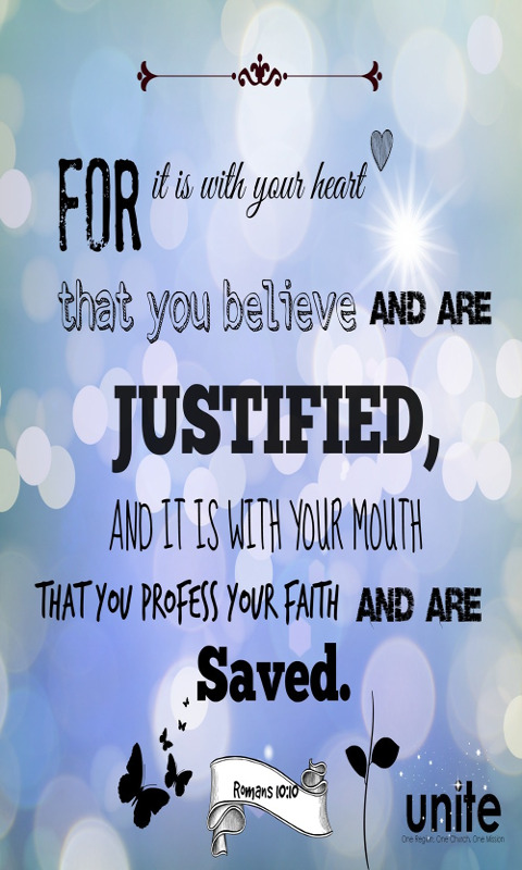 For it is with your heart that you believe and are justified, and it is with your mouth that you profess your faith and are saved.