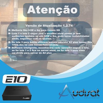 AUDISAT E10 ACM NOVA ATUALIZAÇÃO V1.2.74 E10