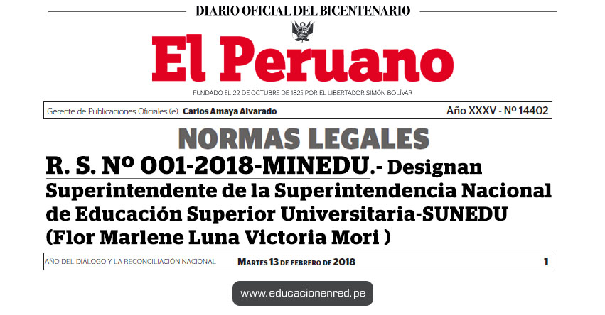 R. S. Nº 001-2018-MINEDU - Designan Superintendente de la Superintendencia Nacional de Educación Superior Universitaria-SUNEDU (Flor Marlene Luna Victoria Mori) www.sunedu.gob.pe | www.minedu.gob.pe