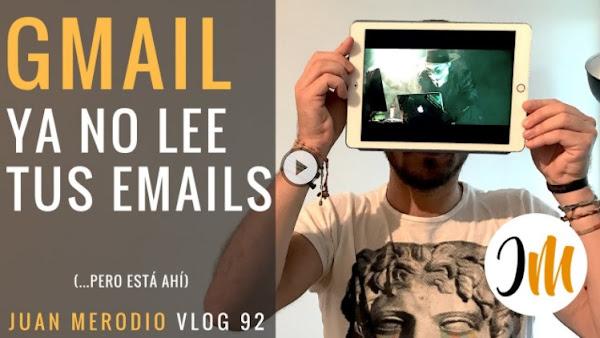 Gmail ya no lee tus Emails (pero su ojo, está ahí)