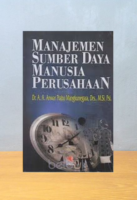 MANAJEMEN SUMBER DAYA MANUSIA PERUSAHAAN, Anwar Prabu Mangkunegara