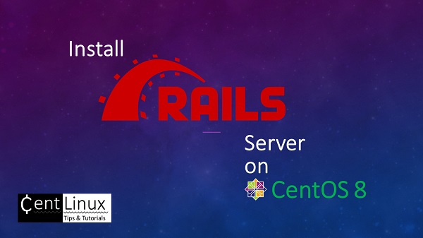 Install Ruby on Rails Server on CentOS 8