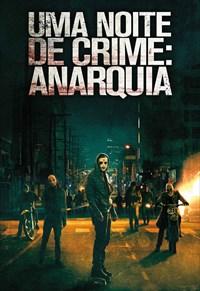 Uma Noite de Crime: Anarquia Torrent - BluRay 720p/1080p Dual Áudio