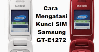 Download firmware Samsung GT- E1272 dan cara flashingnya