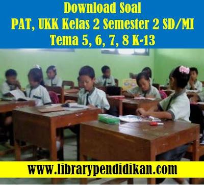 Soal PAT, UKK Kelas 2 Semester 2 SD/MI Kurikulum 2013-http://www.librarypendidikan.com/
