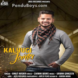 Kalyugi Janta Ankit Arora Download punjabi mp3 Full Song