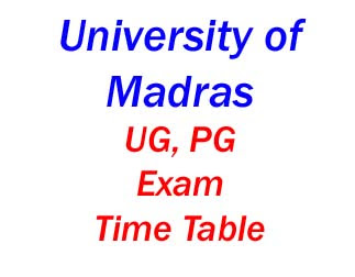 University of Madras Exam Time Table 2019-2020