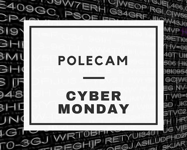 POLECAM: CYBER MONDAY