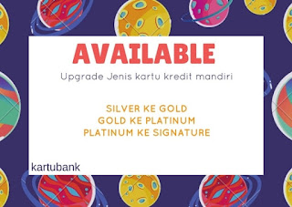 Upgrade Jenis Kartu Kredit Bank Mandiri