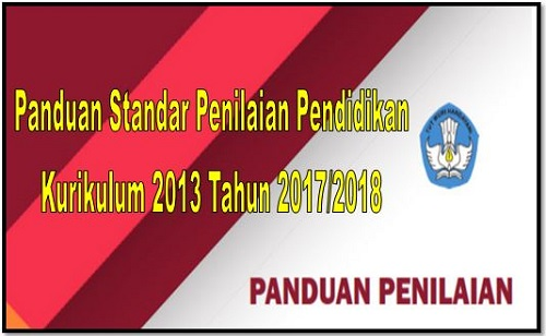 Panduan Standar Penilaian Pendidikan Kurikulum 2013 Tahun 2017/2018