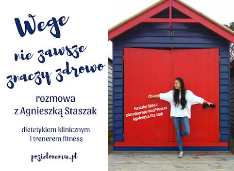 Wege nie zawsze znaczy zdrowo - rozmowa o wegetarianizmie z Agnieszką Staszak, dietetykiem klinicznym i trenerem fitness