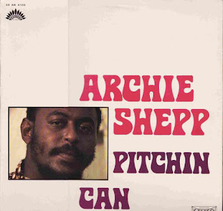 Archie Shepp, Pitchin Can