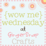 ginger snap crafts wow me wednesday