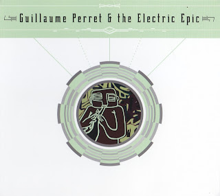 Guillaume Perret & The Electric Epic - 2012