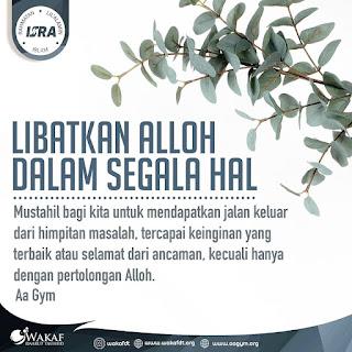 Libatkan Alloh Dalam Segala Hal - Qoutes - Kajian Islam Tarakan