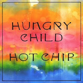 Hot Chip - Hungry Child
