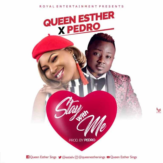 Music: Queen Esther – Stay with Me ft. Pedro