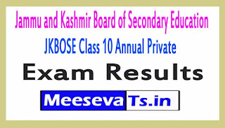 Jammu and Kashmir Board of Secondary Education JKBOSE Class 10 Annual Private Exam Results