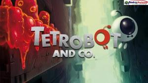 Tetrobot and Co. APK+DATA