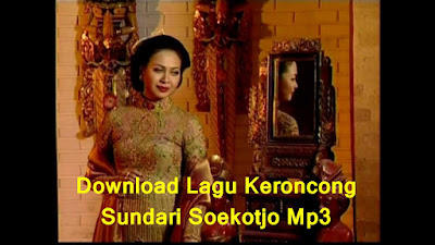 Download Lagu Keroncong Sundari Soekotjo Mp3
