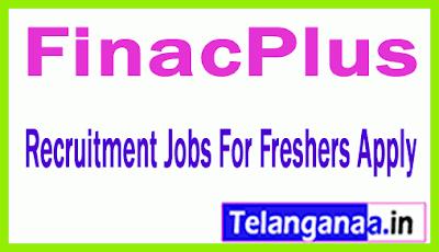 FinacPlus Recruitment Jobs For Freshers Apply