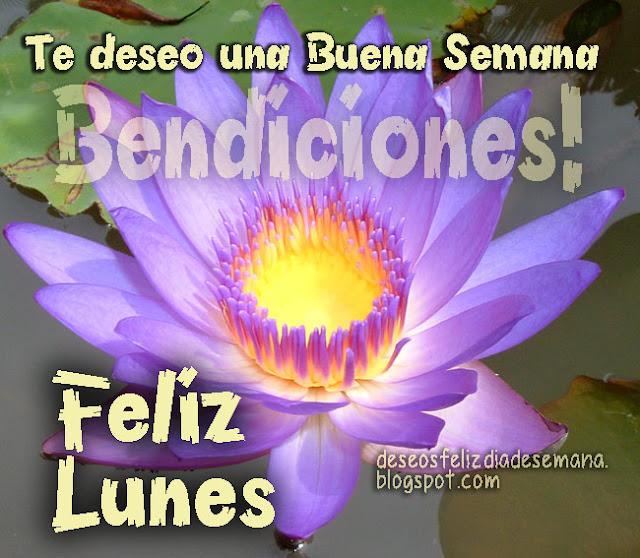 Imágenes con frases de feliz lunes, saludos del Lunes, mensajes cristianos para facebook de feliz lunes por Mery Bracho.