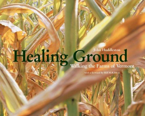 Healing Ground  Walking the Farms of Vermont by John Huddleston