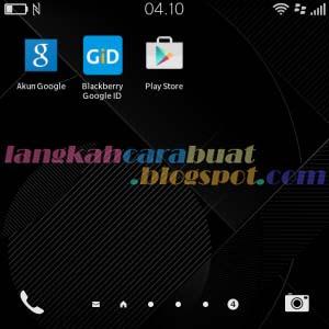 Cara Instal Google Play Store Pada Blackberry BB OS 10 | Fix Update
