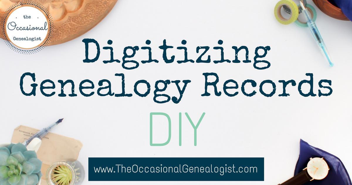 Digitizing Genealogy Records: DIY   The Occasional Genealogist