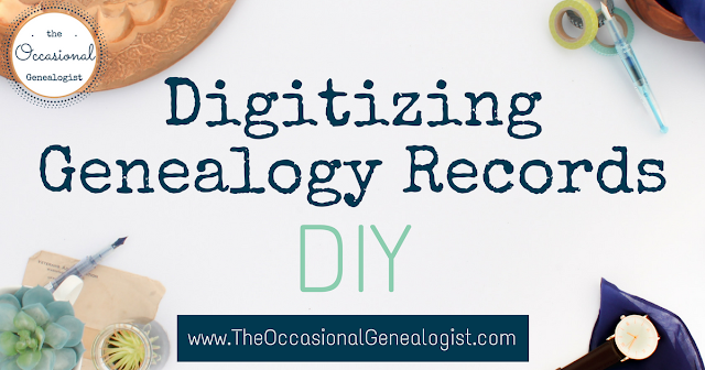 DIY the digitization of genealogy material. With the right tool for you, you can create digital images for your family history research. | The Occasional Genealogist