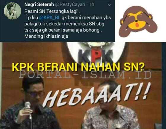 SN Jadi Tersangka , KPK Ditertawakan Netizen: Kalo Gak Berani Tahan SN Mending Ikhlasin Aja