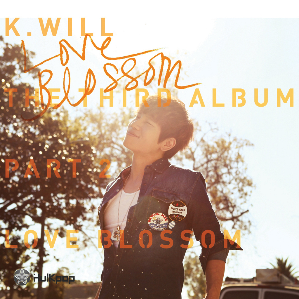 K.Will – The 3rd Album Part 2 `Love Blossom`