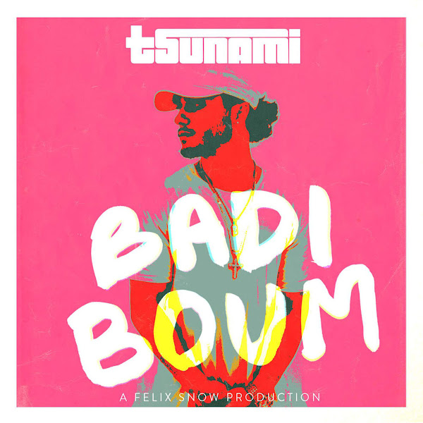 Felix Snow - Badi Boum (feat. Tsunami) - Single Cover